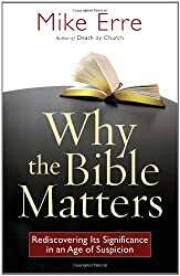 Why the Bible Matters: Rediscovering Its Significance in an Age of Suspicion (ConversantLife.com®)