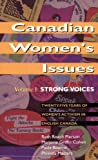 Canadian Women's Issues Vol. I : Volume I: Strong Voices, Pieson, Ruth R. and Bourne, Paula, 1550284150