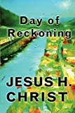 Day of Reckoning, Jesus H. Christ, 1450717314