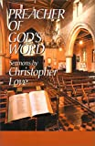 img - for Preacher of God's Word: Sermons by Christopher Love book / textbook / text book