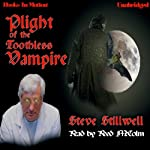 Plight of the Toothless Vampire | Steve Stillwell