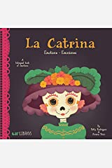 La Catrina: Emotions - Emociones (English and Spanish Edition) Board book