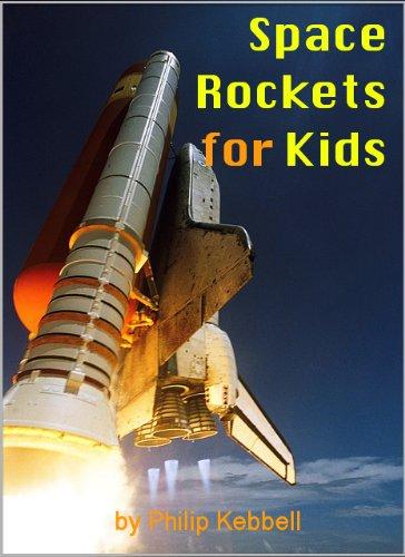 (Space Rockets for Kids - Interesting Facts about Space Rockets, with Pictures and History of Space Rockets, How Rockets Work, The Space Shuttle and more)