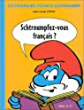 Dictionnaire Franco-Schtroumpf : Schtroumpfez-vous français ? par Chiflet