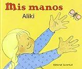 Mis manos (Aprende y descubre la ciencia Nivel 1 / Let's-Read-and-Find-Out Science Stage 1) (Spanish Edition)