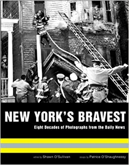 Book New York's Bravest: Eight Decades of Photographs from the