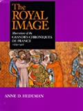 The Royal Image, Anne D. Hedeman, 0520070690