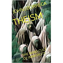 THEISM: THE MIND CULT OF IMMORLITY