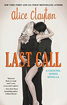 Last Call (The Cocktail Series) by [Clayton, Alice]