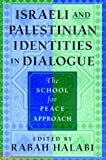 Israeli and Palestinian Identities in Dialogue : The School for Peace Approach, , 0813534143