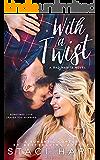 With A Twist: A Bad Habits Novel