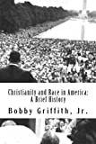 Christianity and Race in America: A Brief History