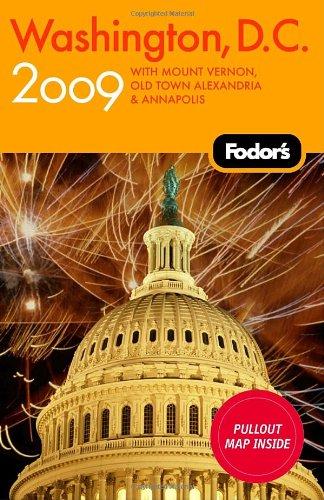 Fodor's Washington, D.C. 2009: with Mount Vernon, Alexandria & Annapolis (Fodor's Gold Guides)