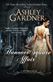 The Hanover Square Affair (Captain Lacey Regency Mysteries) (Volume 1) by  Ashley Gardner in stock, buy online here