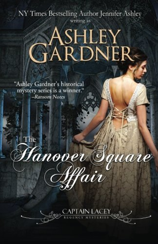 The Hanover Square Affair (Captain Lacey Regency Mysteries) (Volume 1)