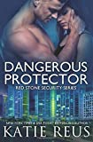 Dangerous Protector (Red Stone Security Series) (Volume 14)