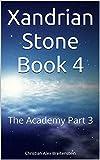 Xandrian Stone Book 4: The Academy Part 3
