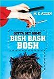 Gotta Get Some Bish Bash Bosh, M. E. Allen, 0060732016