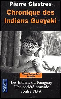 Chronique des Indiens guayaki par Clastres
