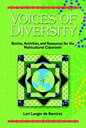 Voices of Diversity: Stories, Activities and Resources for the Multicultural Classroom