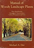 Manual of Woody Landscape Plants: Their