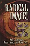 Radical Image, Neil T. Anderson and Saucy, 1565079086