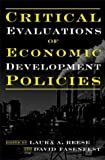 img - for Critical Evaluations of Economic Development Policies book / textbook / text book