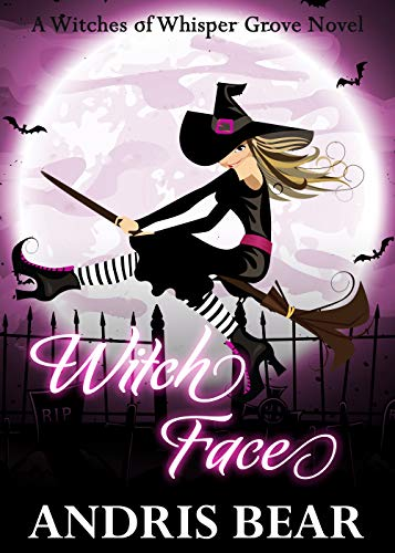 Witch Face: A cozy Paranormal Mystery (Witches of Whisper Grove Book 3) ()