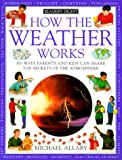 How the Weather Works, Michael Allaby, 0762102349