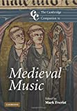The Cambridge Companion to Medieval Music (Cambridge Companions to Music)