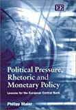 img - for Political Pressure, Rhetoric and Monetary Policy: Lessons for the European Central Bank book / textbook / text book