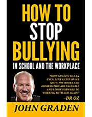 How to Stop Bullying in School and the Workplace: How to recognize, avoid and stop bullying wherever it occurs.