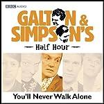 Galton & Simpson's Half Hour: You'll Never Walk Alone | Ray Galton,Alan Simpson