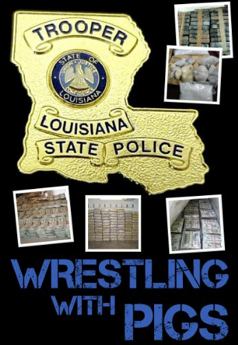 Wrestling with Pigs : A Story of Bayou Drug Smuggling by [Frusha, Roy]