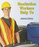 Sanitation Workers Help Us, Aaron R. Murray, 146440058X