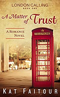 A Matter Of Trust: London Calling Book One by Kat Faitour ebook deal