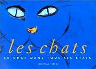 Les Chats : Le chat dans tous ses états par Andrew T. B. Edney