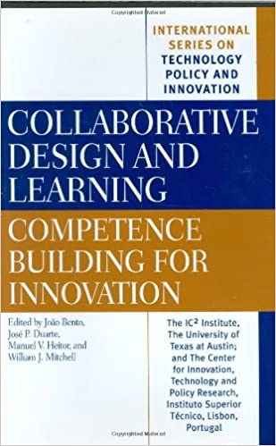 Collaborative Design and Learning: Competence Building for Innovation (International Series on Technology Policy and Innovation)