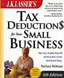 J. K. Lasser's Tax Deductions for Your Small Busine ss, Fourth Edition, Barbara Weltman, 0471388343