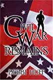 Civil War Remains, Debbi Huff, 142413059X