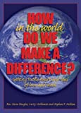 How in the World Do We Make a Difference?, Larry Vuillemin and Stephen F. Hallam, 0879462949