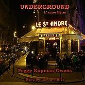 Underground, L'autre Métro: Seven Paris Mysteries, Book 6 | Peggy Kopman-Owens
