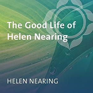 The Good Life of Helen Nearing Speech