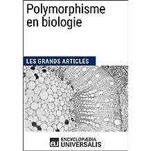 Polymorphisme en biologie: Les Grands Articles d'Universalis (French Edition)