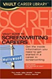 Vault Guide to Screenwriting Careers, David Kukoff, 1581313705