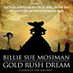 Gold Rush Dream | Billie Sue Mosiman