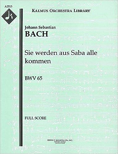 Ebook Kindle latausportugues Sie werden aus Saba alle kommen, BWV 65: Full Score [A2513] PDF RTF