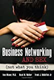 img - for Business Networking and Sex: Not What You Think by Ivan Misner (2012-01-10) book / textbook / text book