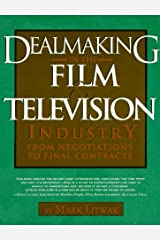 Dealmaking in the Film & Television Industry: From Negotiations to Final Contracts Paperback
