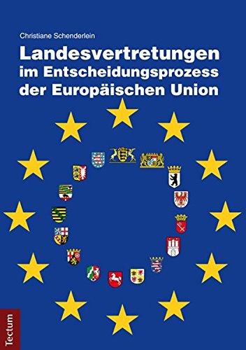 Landesvertretungen im Entscheidungsprozess der Europäischen Union Taschenbuch – 7. Oktober 2015 Christiane Schenderlein Tectum Wissenschaftsverlag 382883566X Medienwissenschaften
